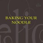Baking Your Noodle Free Album